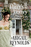 Mr. Darcy's Journey: A Pride & Prejudice Variation