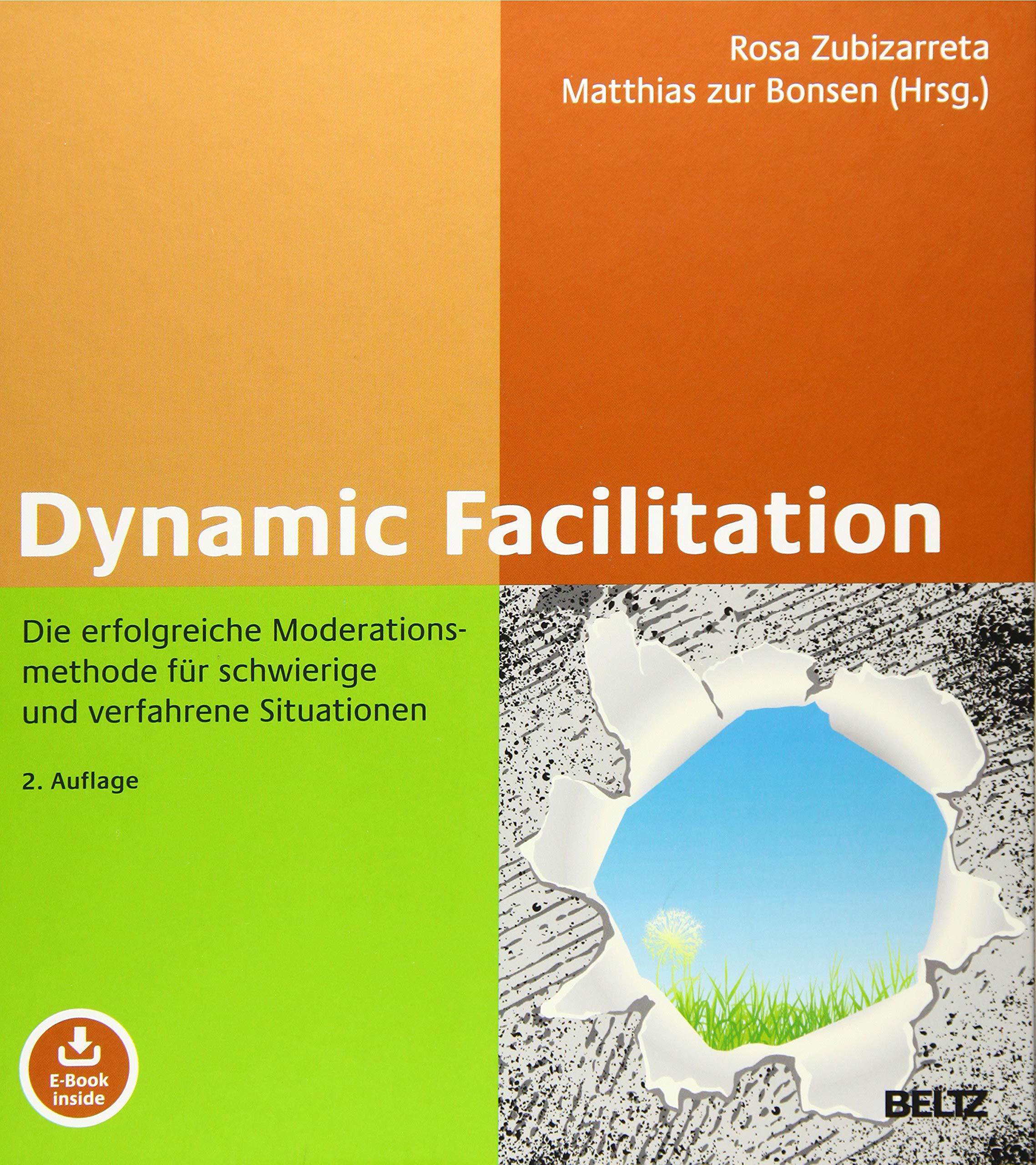 Dynamic Facilitation  Die Erfolgreiche Moderationsmethode Für Schwierige Und Verfahrene Situationen. Mit E Book Inside