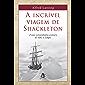 A incrível viagem de Shackleton: A mais extraordinária aventura de todos os tempos