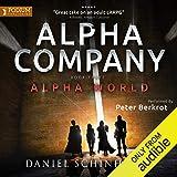 Alpha Company: Alpha World, Book 3