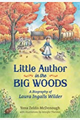 Little Author in the Big Woods: A Biography of Laura Ingalls Wilder (Christy Ottaviano Books) Kindle Edition