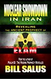 Nuclear Showdown in Iran: Revealing the Ancient Prophecy of Elam
