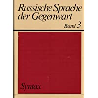 Russische Sprache der Gegenwart, Band 3: Syntax