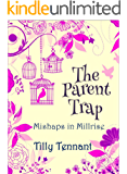 The Parent Trap (Mishaps in Millrise Book 3)