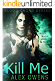 Kill Me (Blood Chord Book 1)