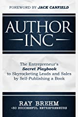 Author Inc: The Entrepreneur's Secret Playbook to Skyrocketing Leads and Sales by Self-publishing a Book (English Edition) eBook Kindle