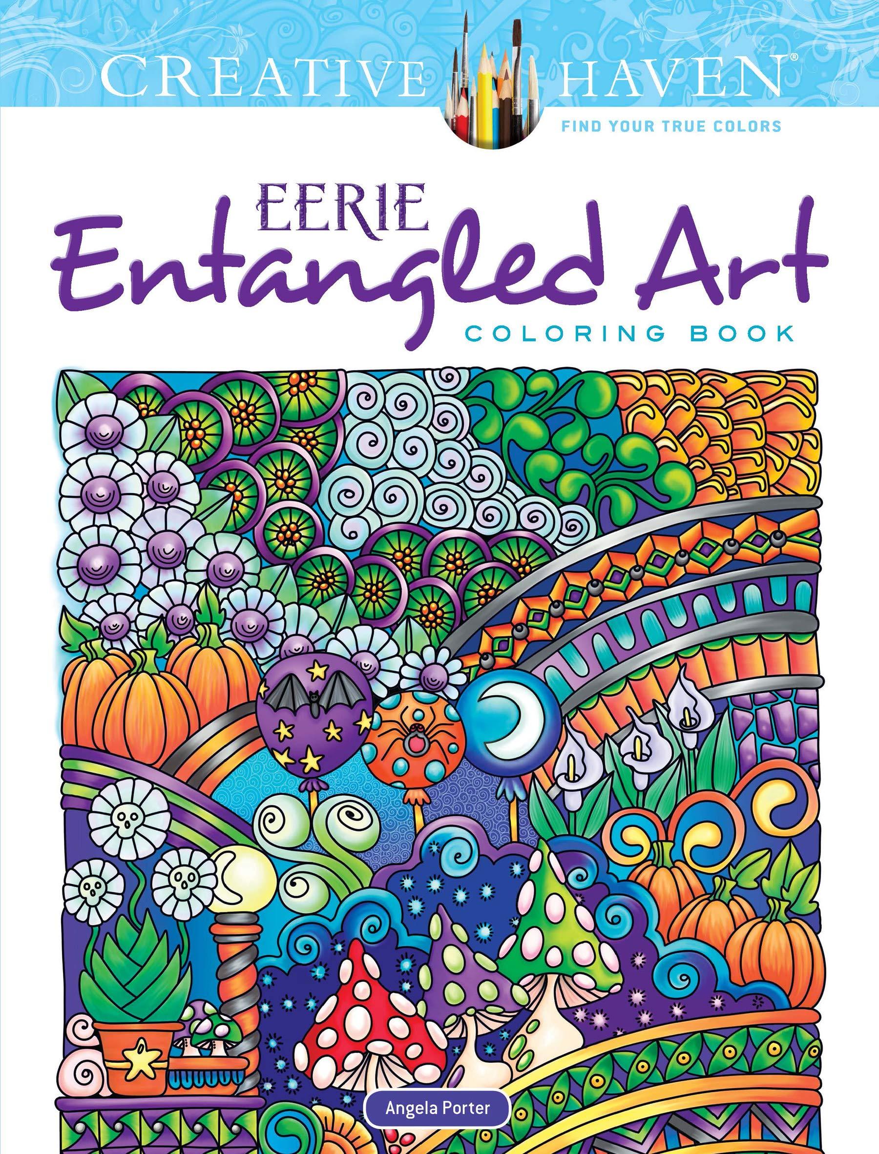 Creative Haven Eerie Entangled Art Coloring Book Adult Amazoncouk Angela Porter 0800759822447 Books