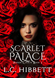 Scarlet Palace: A Reverse Harem Paranormal Fairytale (Poison Courts Book 1)
