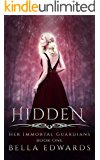 Hidden (Her Immortal Guardians Book 1)
