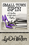 Small Town Spin (A Headlines in High Heels Mystery Book 3)