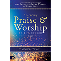 Restoring Praise and Worship to the Church (English Edition)