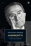 Andreotti: La vita di un politico, la storia di un'epoca (Oscar storia Vol. 512)