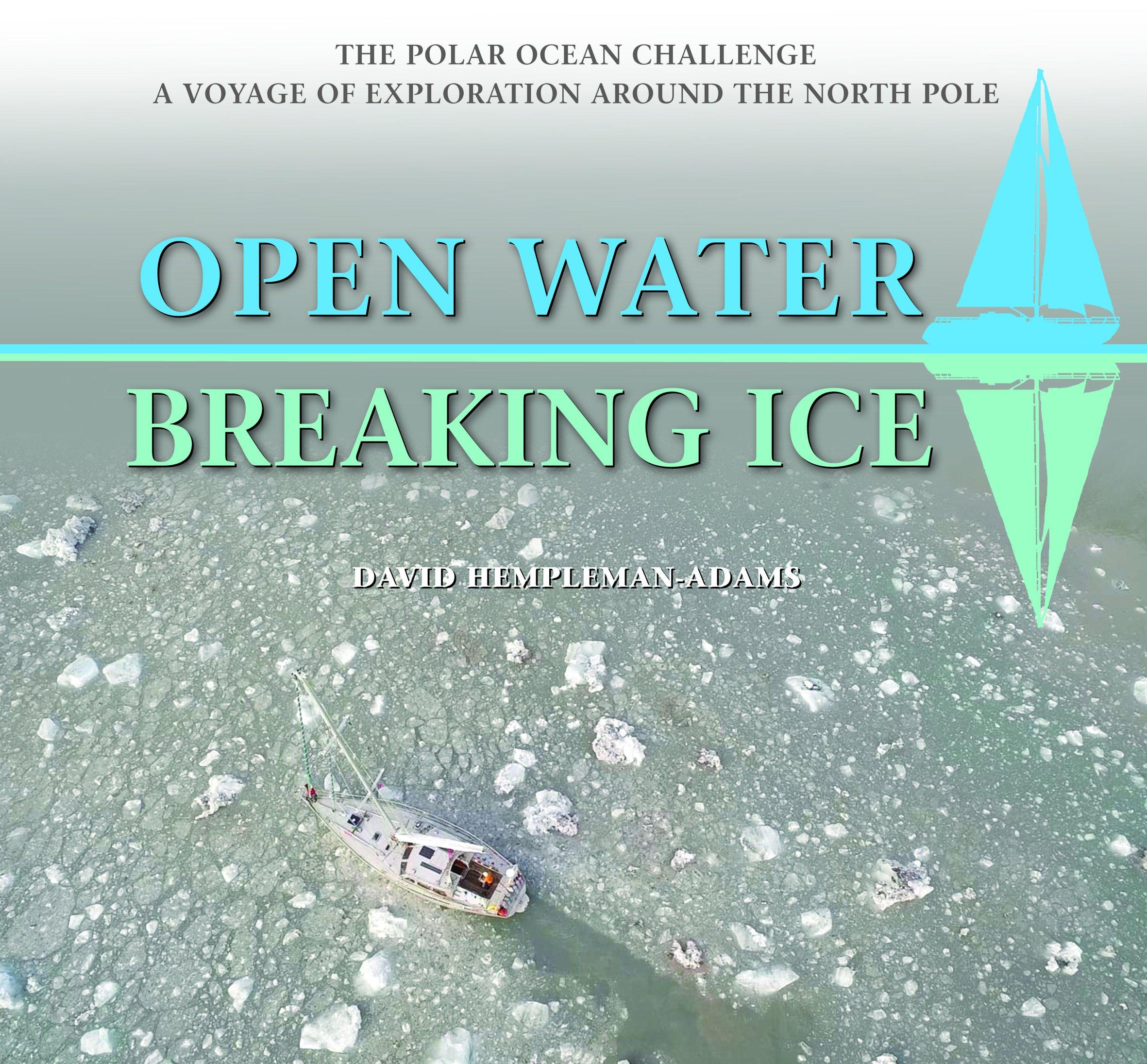 Open Water-Breaking Ice: The Polar Ocean Challenge  A Voyage