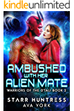 Ambushed with her Alien Mate: A science fiction romance (Warriors of the D'tali Book 2)
