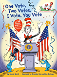 One Vote, Two Votes, I Vote, You Vote (The Cat in the Hat's Learning Library)