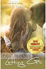 The Truth About Letting Go: A high school romance. Kindle Edition