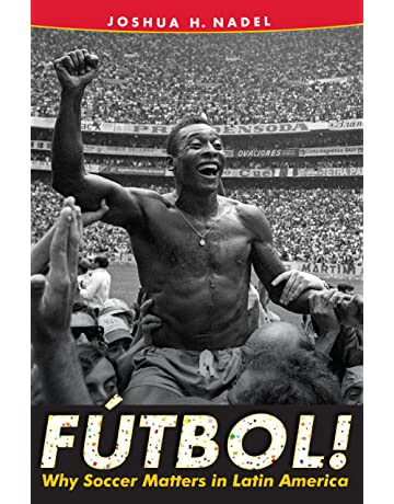 Fútbol!: Why Soccer Matters in Latin America