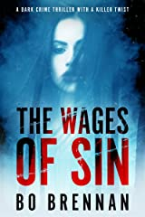 The Wages of Sin: Absolutely riveting crime fiction with a totally breathtaking twist (Detectives Kane and Colt Series Book 3) Kindle Edition