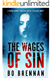 The Wages of Sin: An absolutely gripping crime thriller with a killer twist (Detectives Kane and Colt Crime Thriller Series Book 3)