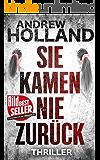Sie kamen nie zurück: Thriller (Howard Caspar Reihe 5) (German Edition)