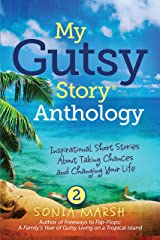 My Gutsy Story® Anthology: Inspirational Short Stories About Taking Chances and Changing Your Life Kindle Edition