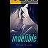 Indelible (Unfinished Book 2)