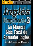Inglés Simplificado 3 (La Manera Más Fácil de Aprender Inglés)