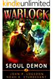 Seoul Demon: A Mark Vedis Supernatural Thriller (Southeast Asia Paranormal Police Department Book 2)