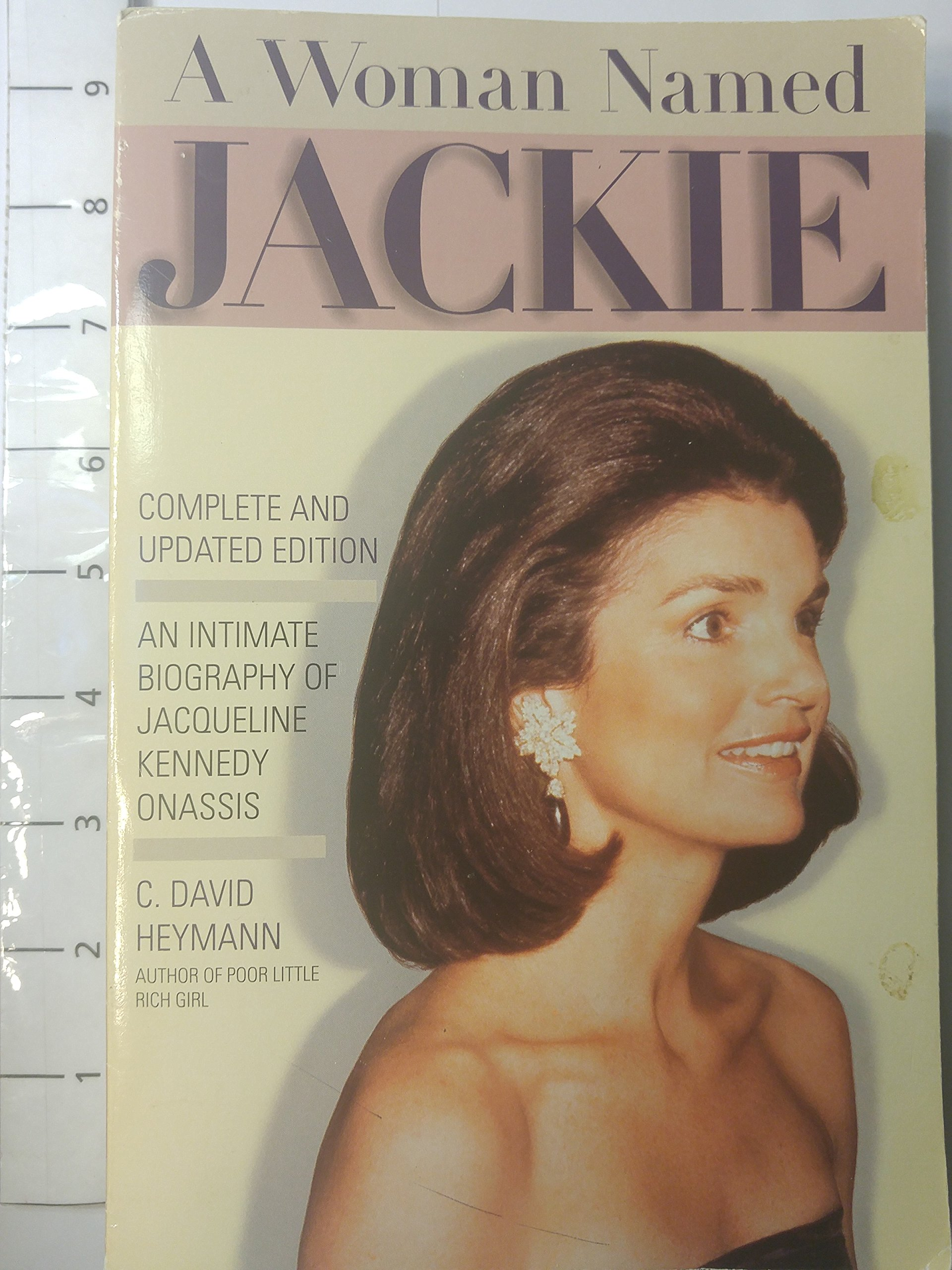 A Woman Named Jackie: An Intimate Biography Of Jacqueline Bouvier Kennedy  Onassis: C David Heymann: 9781559722766: Amazon: Books