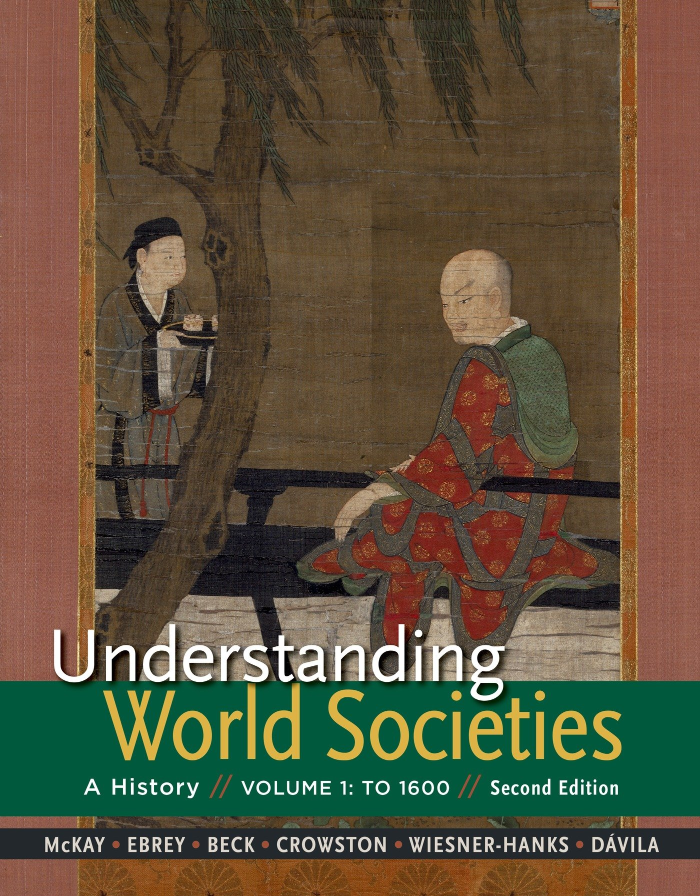 Understanding World Societies, Volume 1: To 1600: Amazon.co.uk: University  John P McKay, Patricia Buckley Ebrey, University Roger B Beck, University  Clare ...
