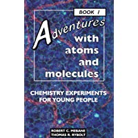 Adventures with Atoms and Molecules, Book I: Chemistry Experiments for Young People: 1 (Adventures with Science)