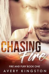 Chasing Fire: (Fire and Fury Book One) Kindle Edition