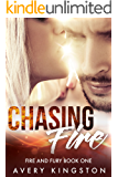 Chasing Fire: (Fire and Fury Book One)
