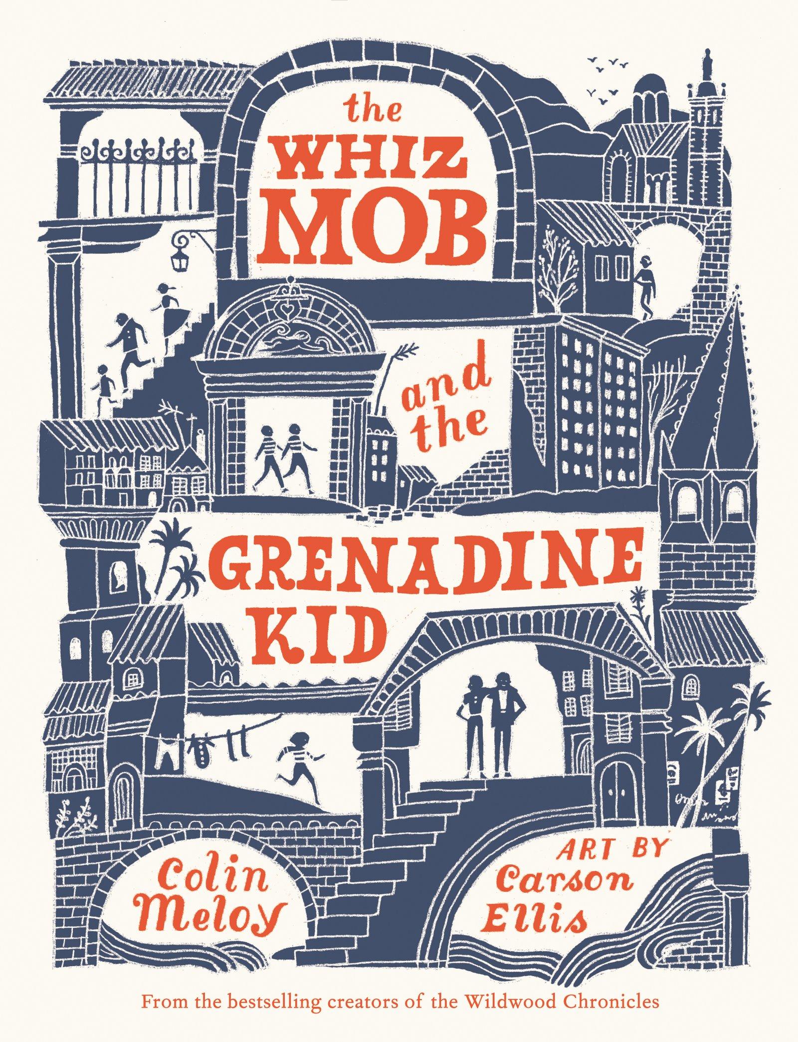 The Whiz Mob And The Grenadine Kid: Colin Meloy, Carson Ellis:  9780062342454: Amazon: Books