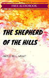 The Shepherd Of The Hills: By Harold Bell Wright : Illustrated
