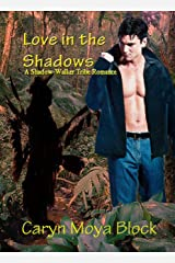 Love in the Shadows: A Shadow Walker Tribe Romance Kindle Edition