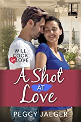 A Shot at Love (Will Cook for Love Book 2) Kindle Edition