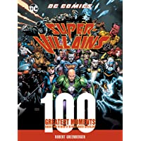 DC Comics Super-Villains: 100 Greatest Moments