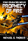 Prophecy of Fire (Star Crusades Nexus Book 5)
