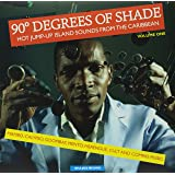 90 Degrees of Shade: Hot Jump-Up Island Sounds From The Caribbean - Mambo, Calypso, Goombay, Merengue, Cult And Compass Music - Vol.1 [VINYL]