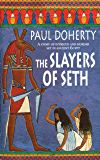 The Slayers of Seth (Amerotke Mysteries, Book 4): Double murder in Ancient Egypt (Amerotke 4)