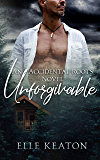 Unforgivable (Accidental Roots Book 6)