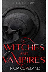 Of Witches and Vampires (Kingdom Journals) Kindle Edition