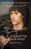 Gisborne: Book of Kings (The Gisborne Saga 3)
