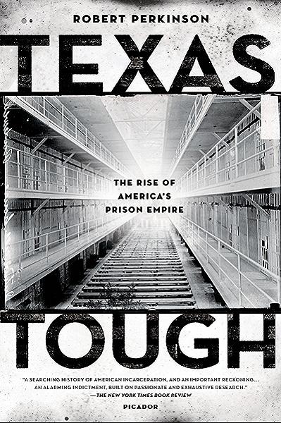 Amazon Com Texas Tough The Rise Of America S Prison Empire Ebook Perkinson Robert Kindle Store