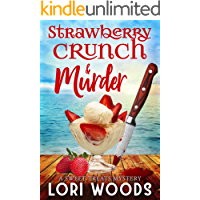 Strawberry Crunch & Murder (A Sweet Treat Cozy Mystery  Book 1)