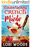Strawberry Crunch & Murder (A Sweet Treat Cozy Mystery Book 1)