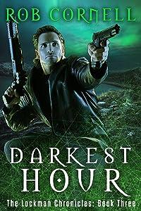 Darkest Hour: An Urban Fantasy Thriller (The Lockman Chronicles Book 3)