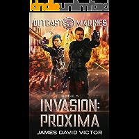 Invasion: Proxima (Outcast Marines Book 5)