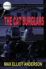 The Cat Burglars: The Accidental Adventures, Episode 1 (The Accidental Adventures of Kurt Benson, and His Friends, Riley and Jordan) Kindle Edition